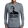 What that Sarcasm Mens Long Sleeve T-Shirt