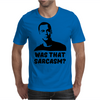 What that Sarcasm Mens T-Shirt