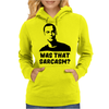 What that Sarcasm Womens Hoodie