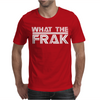 What The Frak Mens T-Shirt