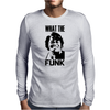 What The Funk Mens Long Sleeve T-Shirt