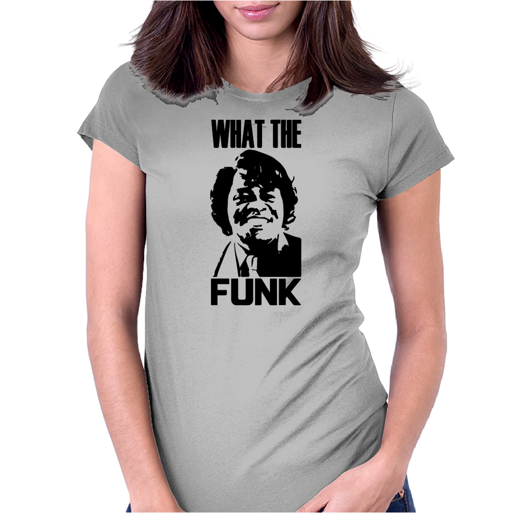 What The Funk Womens Fitted T-Shirt