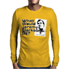 WHAT WOULD JEREMY CLARKSON DO Mens Long Sleeve T-Shirt