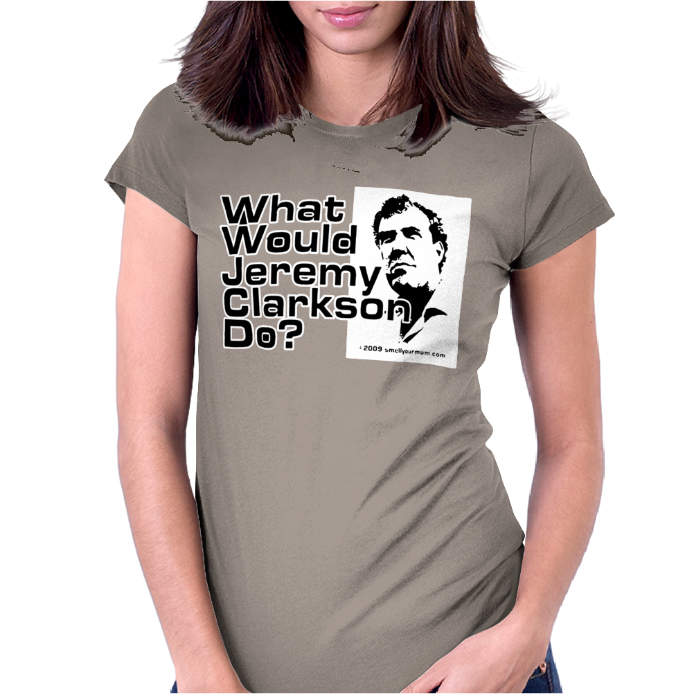 WHAT WOULD JEREMY CLARKSON DO Womens Fitted T-Shirt