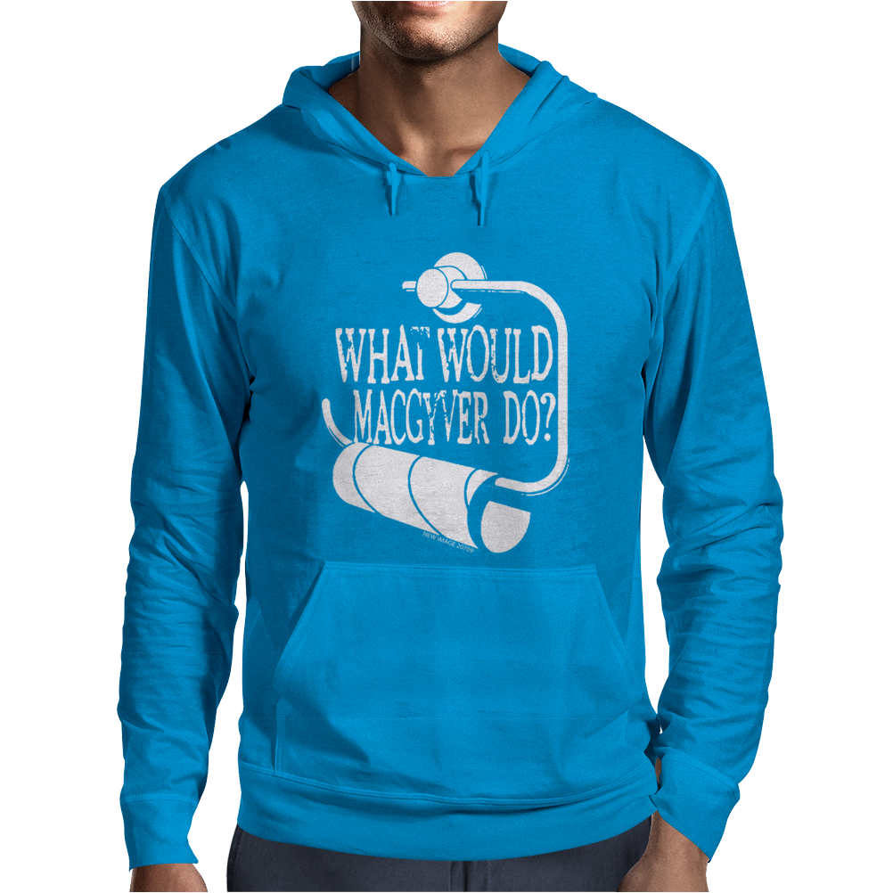 What would macgyver do Humor Mens Hoodie