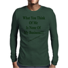 What You Think Of Me Clear Mens Long Sleeve T-Shirt