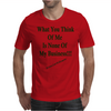What You Think Of Me Clear Mens T-Shirt