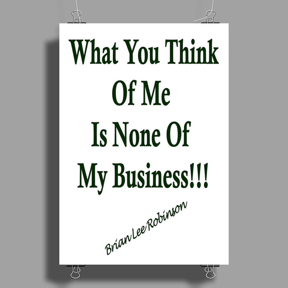 What You Think Of Me Clear Poster Print (Portrait)