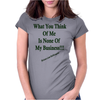 What You Think Of Me Clear Womens Fitted T-Shirt