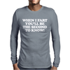 When I Fart, Funny Offensive Mens Long Sleeve T-Shirt
