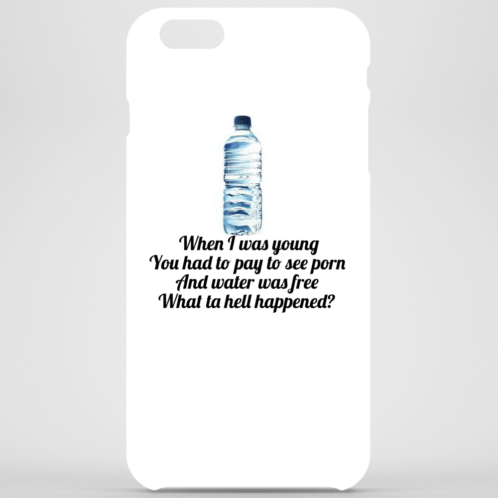 When I was young You had to pay to see porn and water was free what ta hell happened  Phone Case