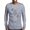 Where flowers bloom, so does hope Mens Long Sleeve T-Shirt