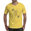 Where flowers bloom, so does hope Mens T-Shirt