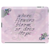 Where flowers bloom, so does hope Tablet (horizontal)