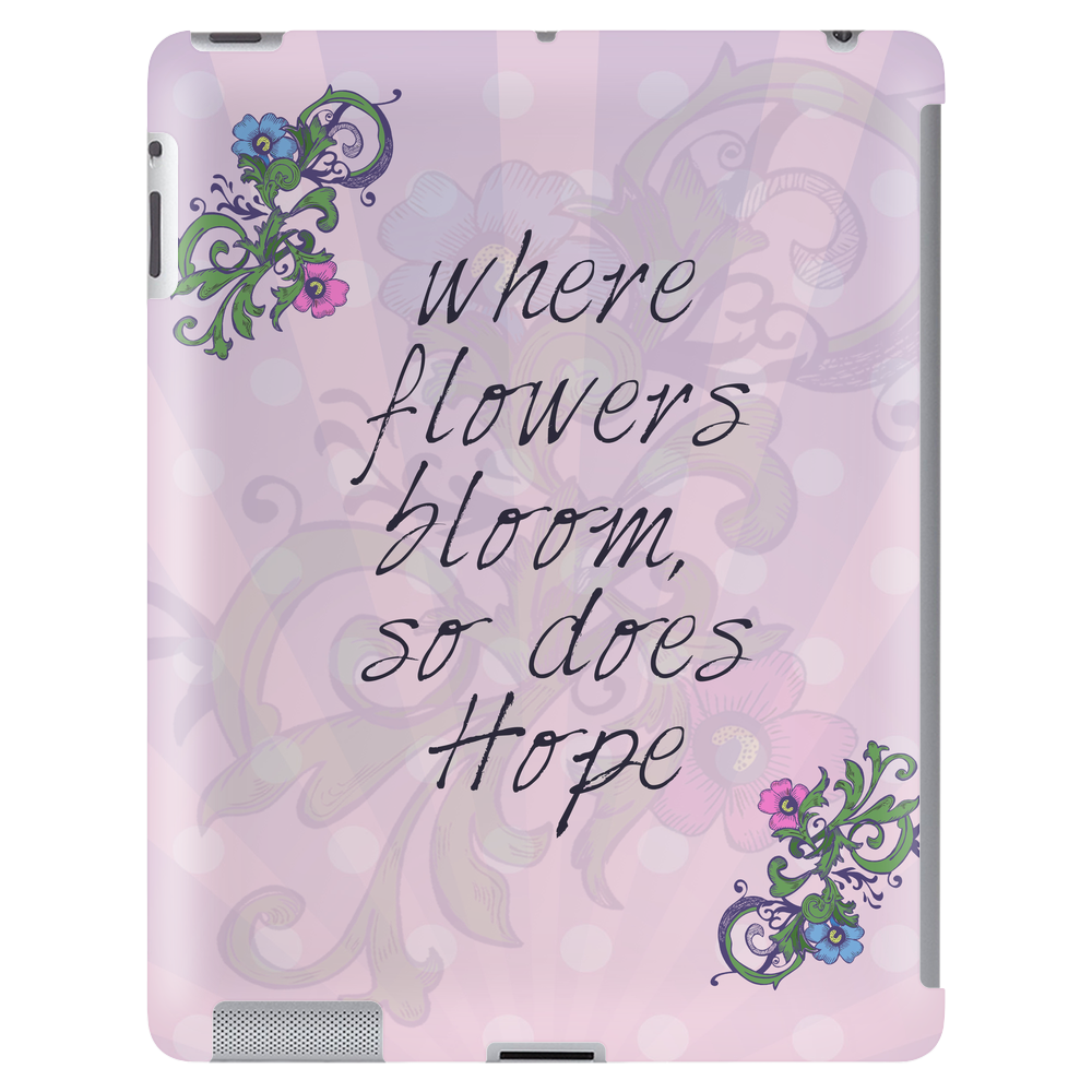 Where flowers bloom, so does hope Tablet (vertical)