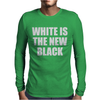 White is the new black Mens Long Sleeve T-Shirt