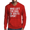 Who Left The Bag of Idiots Open Mens Hoodie