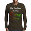 WHO SPRINKLED YOU WITH GRUMPY DUST? Mens Long Sleeve T-Shirt