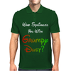 WHO SPRINKLED YOU WITH GRUMPY DUST? Mens Polo