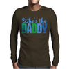 Who's The Daddy Christmas Mens Long Sleeve T-Shirt