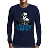 WHO'S YOUR PAPA? PAPA III Mens Long Sleeve T-Shirt
