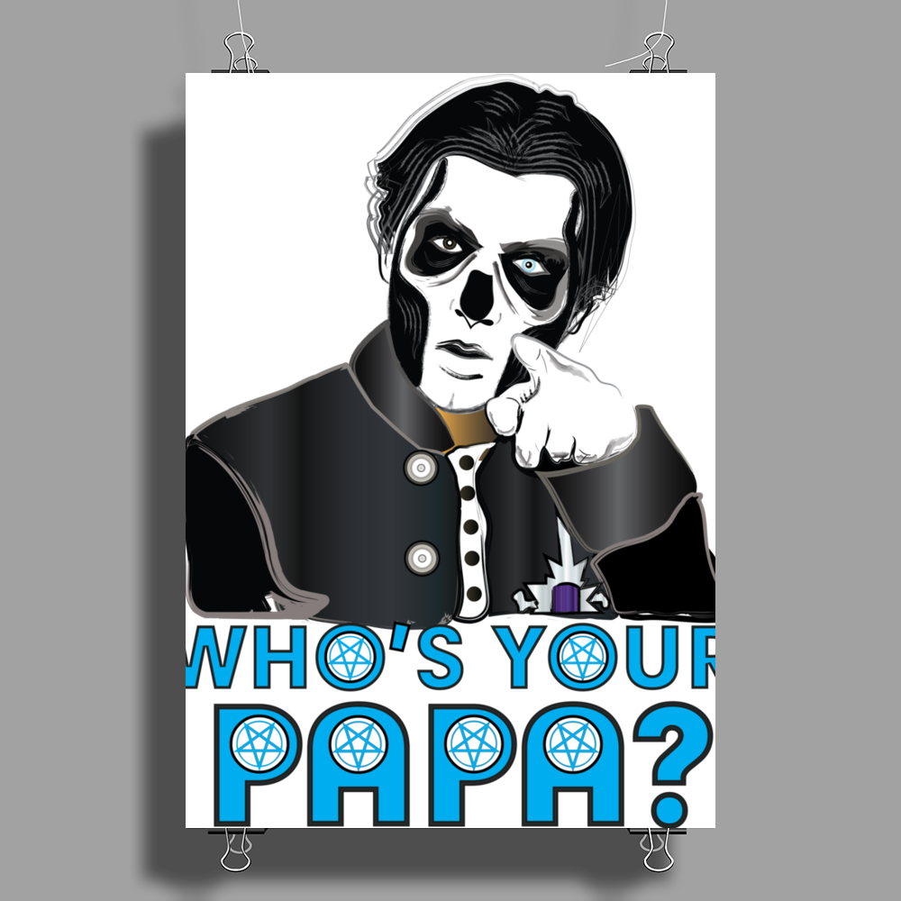 WHO'S YOUR PAPA? PAPA III Poster Print (Portrait)