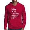Why Does It Always Rain On Me Mens Hoodie