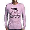 Why mosquitos doesn't suck fat? black Mens Long Sleeve T-Shirt