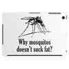Why mosquitos doesn't suck fat? black Tablet