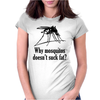 Why mosquitos doesn't suck fat? black Womens Fitted T-Shirt