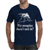 Why mosquitos doesn't suck fat? white Mens T-Shirt