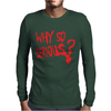 Why So Serious Mens Long Sleeve T-Shirt
