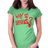 Why So Serious Womens Fitted T-Shirt