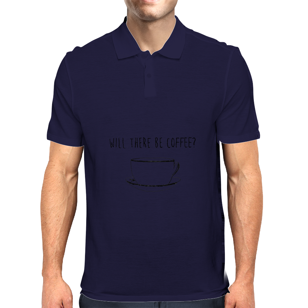 Will There Be Coffee? Black and White Coffee Illustration Mens Polo
