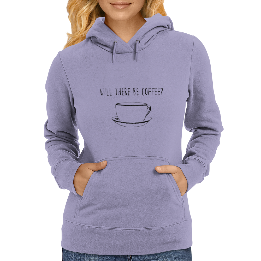 Will There Be Coffee? Black and White Coffee Illustration Womens Hoodie