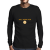 Will Work for Bitcoin Mens Long Sleeve T-Shirt