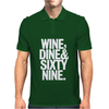Wine Dine And 69 SixtyNine Funny Mens Polo