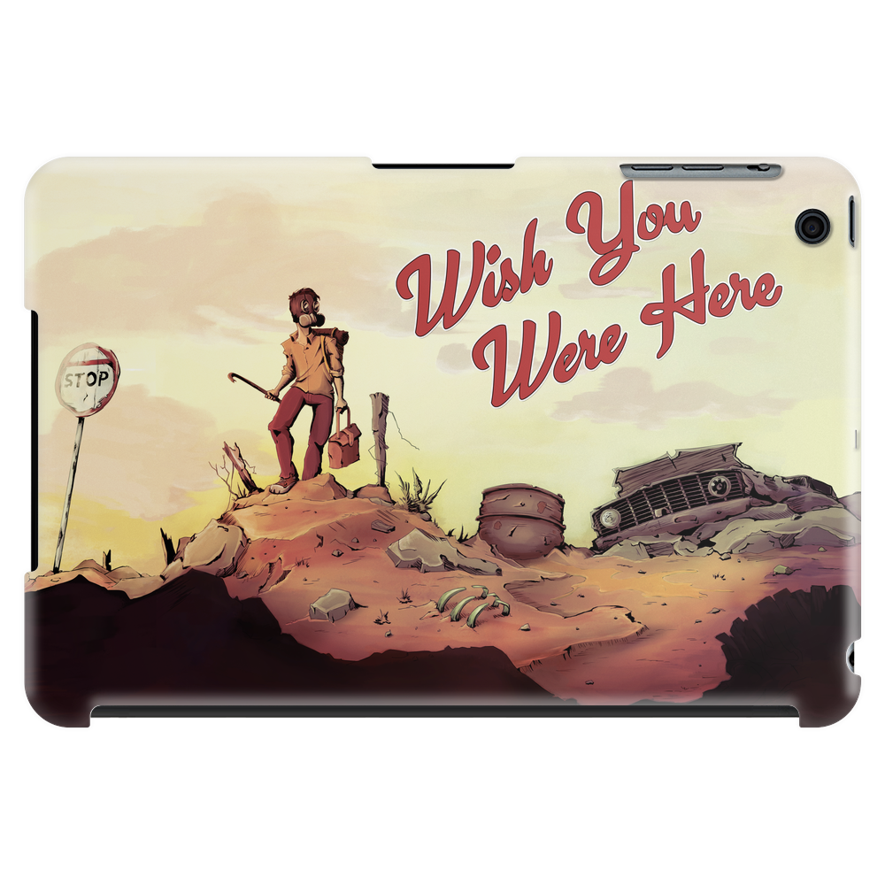 Wish you were here Tablet (horizontal)