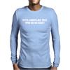 With A Body Like This Who Needs Hair.. Mens Long Sleeve T-Shirt