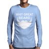 With Great Beard Comes Great Responsibility Mens Long Sleeve T-Shirt