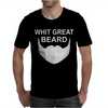 With Great Beard Comes Great Responsibility Mens T-Shirt