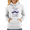 With Great Mustache Comes Great Responsibility Womens Hoodie