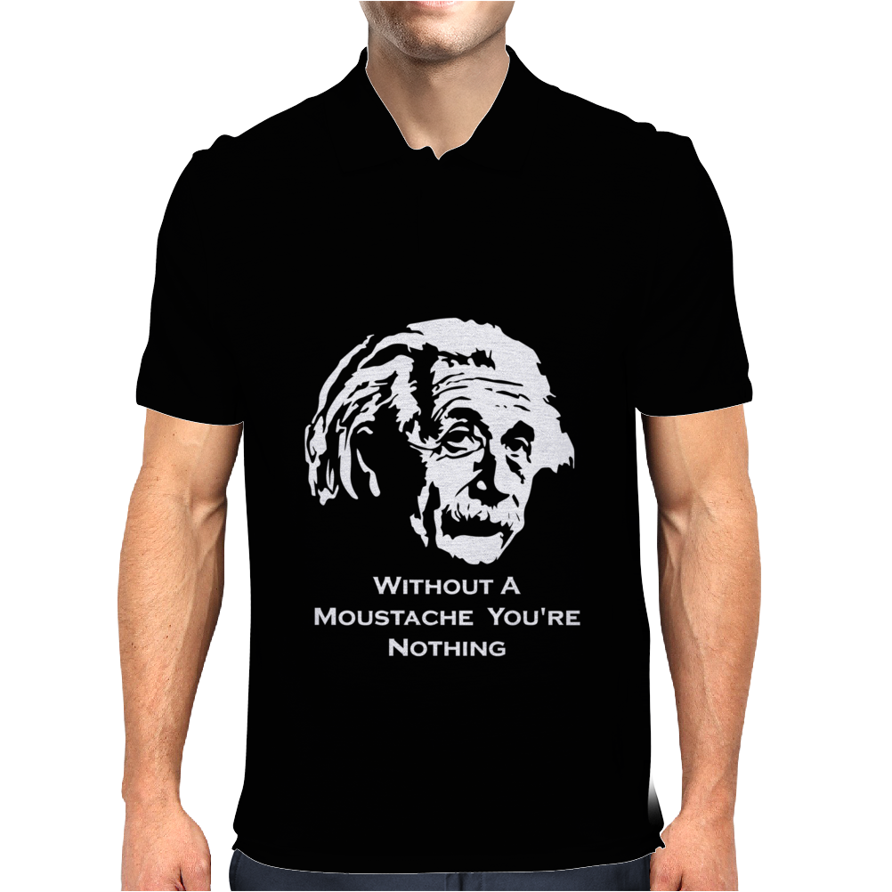 Without A Moustache Einstein Proud Hirsute Mustachioed Grooming Mens Polo