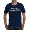 Without Me It's Just Aweso Mens T-Shirt