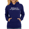 Without Me It's Just Aweso Womens Hoodie