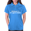 Without Me It's Just Aweso Womens Polo