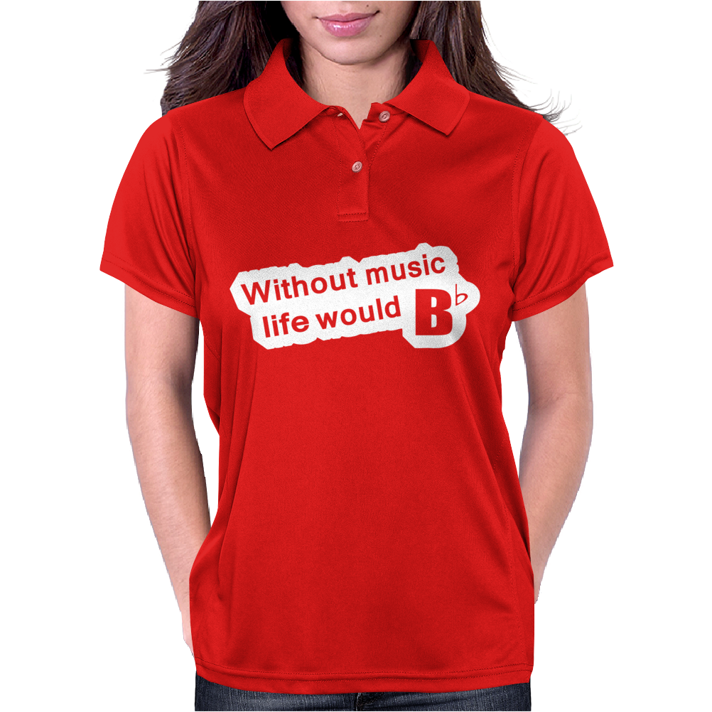 Without Music Life Would Be Flat Womens Polo