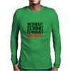 WITHOUT SEWING I'D PROBABLY HURT PEOPLE Mens Long Sleeve T-Shirt
