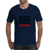 WITHOUT SEWING I'D PROBABLY HURT PEOPLE Mens T-Shirt