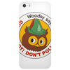 Woodsy says: Give a Hoot! Don't Pollute! Phone Case